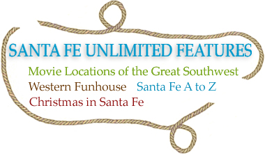 Santa Fe Unlimited Special Features on subjects of interest, the western funhouse, Santa Fe Dinosaur Ranch sculptures, Adobe walls photo album , Christmas in Santa Fe, and the yearly Santa Fe Pet Parade
